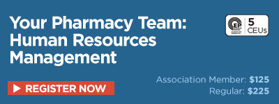 Your Pharmacy Team: Human Resources Management (5.0 CEUs)