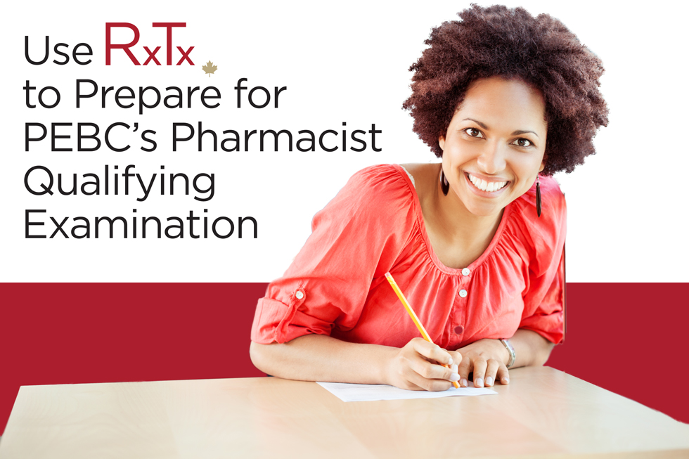Use RxTx to Prepare for PEBC Pharmacist Evaluating Examination